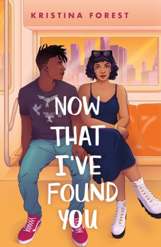 Cover of Now That I've Found You by Kristina Forest featuring an illustration of a girl and a boy sitting next to each other on the subway