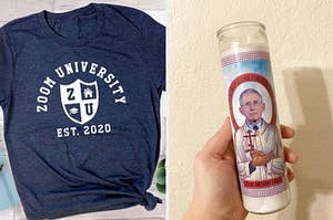 On the left, a zoom university tee, and on the right, a Dr Fauci prayer candle
