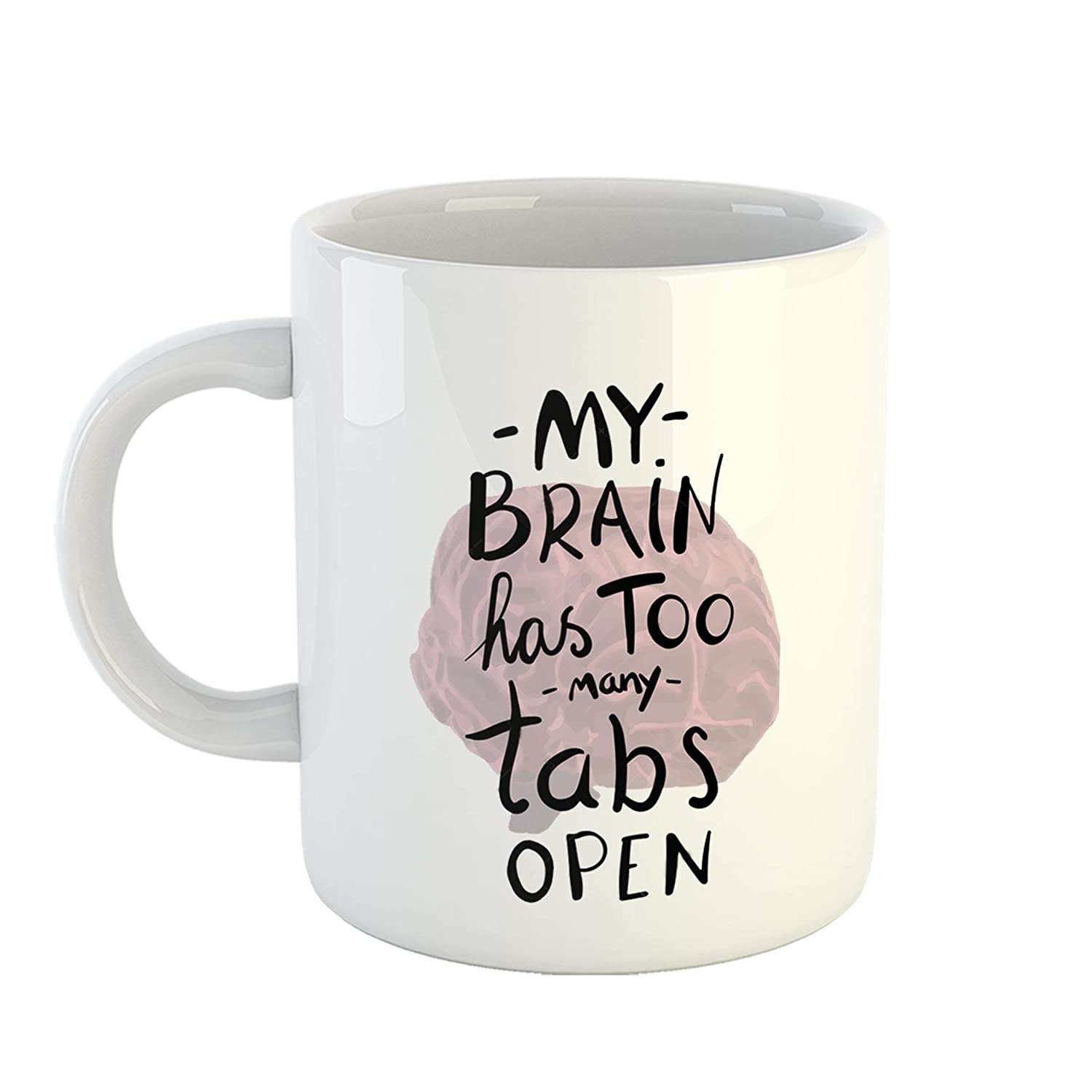 A white coffee mug with a pale pink brain illustration and the text 'my brain has too many tabs open' written in a brush font.