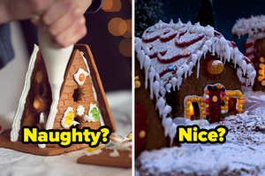 """Two gingerbread houses, one says """"Naughty?"""" and the other says, """"Nice?"""""""