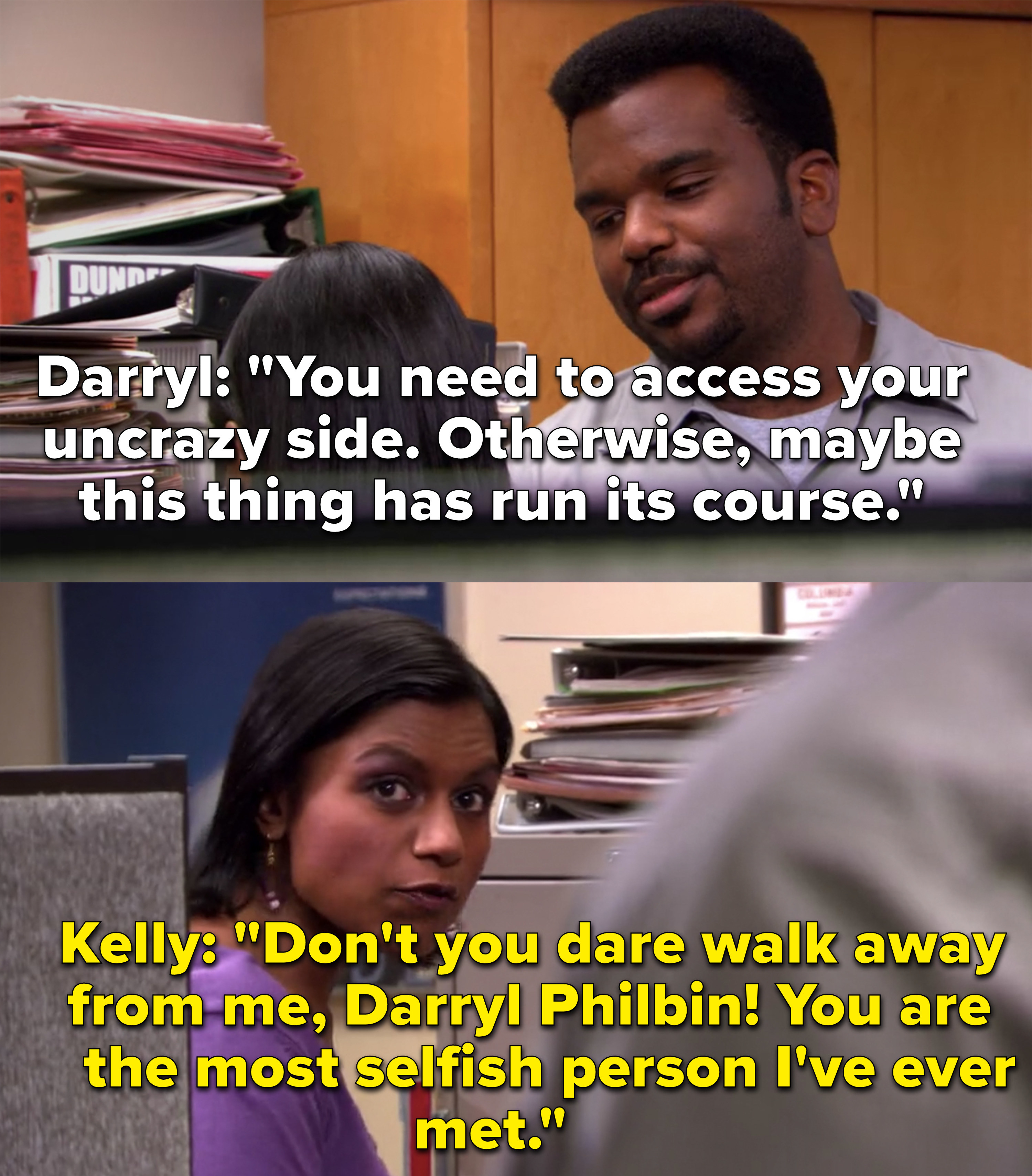 """Darryl tells Kelly to access her """"un-crazy"""" side and Kelly calls him """"the most selfish person she's ever met"""""""