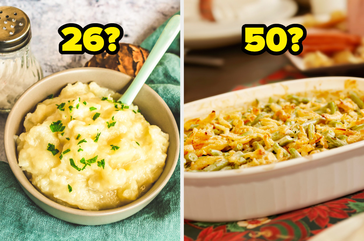 "A bowl of mashed potatoes with text overlay that says, ""26?"" next to an image of green bean casserole with text overlay that says, ""50?"""