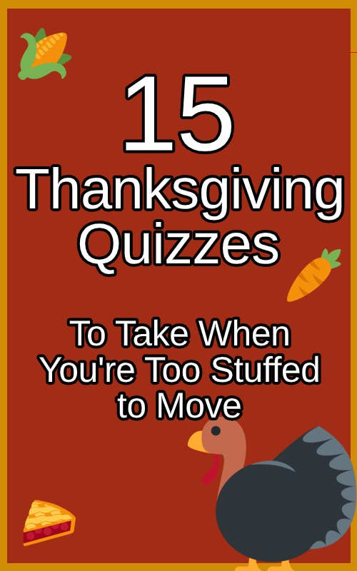 "Banner that says, ""15 Thanksgiving Quizzes To Take When You're Too Stuffed To Move"""