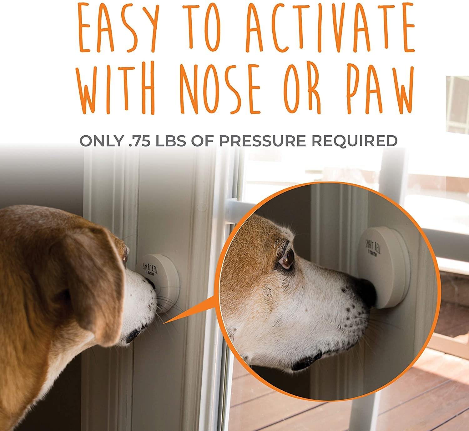 "Dog pressing the doorbell with its nose with the text ""easy to activate with nose or paw; only .75 pounds of pressure required"""