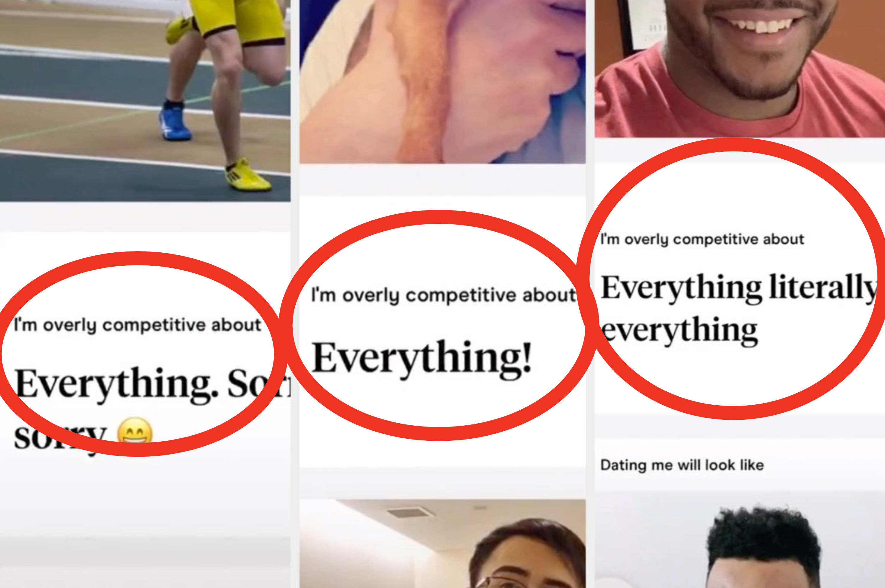"Three different Hinge profiles with the prompt: ""I'm overly competitive about"" and yet every answer is ""everything"""