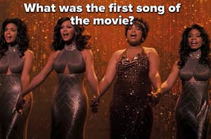 "The Dreamgirls are holding hands on stage labeled, ""What was the first song of the movie?"""