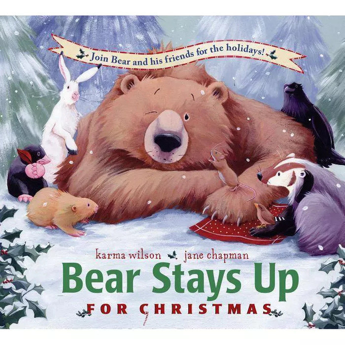 """Cover of """"Bear Stays Up for Christmas"""" by Karma Wilson and illustrated by Jane Chapman"""