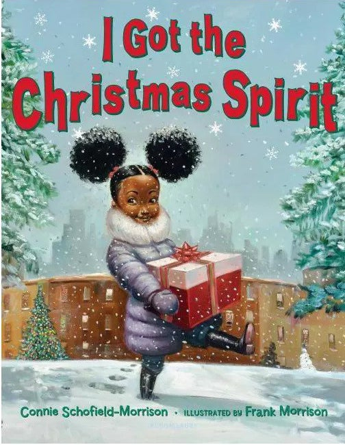 """Cover of """"I Got the Christmas Spirit"""" by Connie Schofield-Morrison and illustrated by Frank Morrison"""
