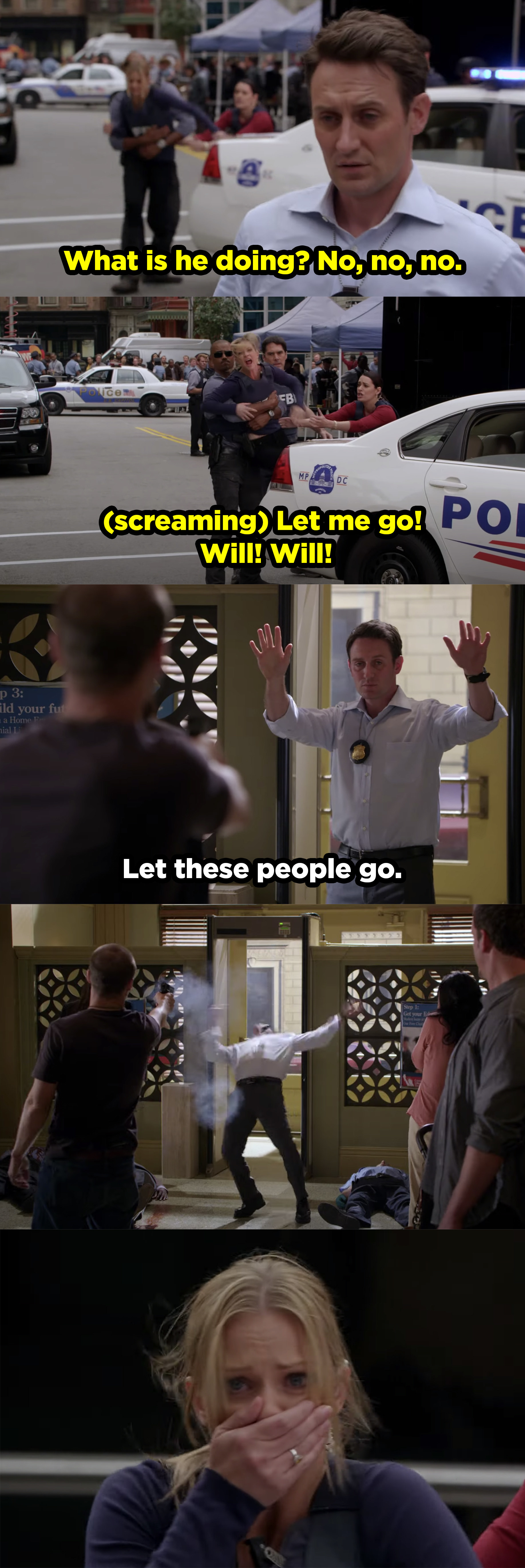 Will walking into a hostage situation and telling them to let the people go, then he gets shot.
