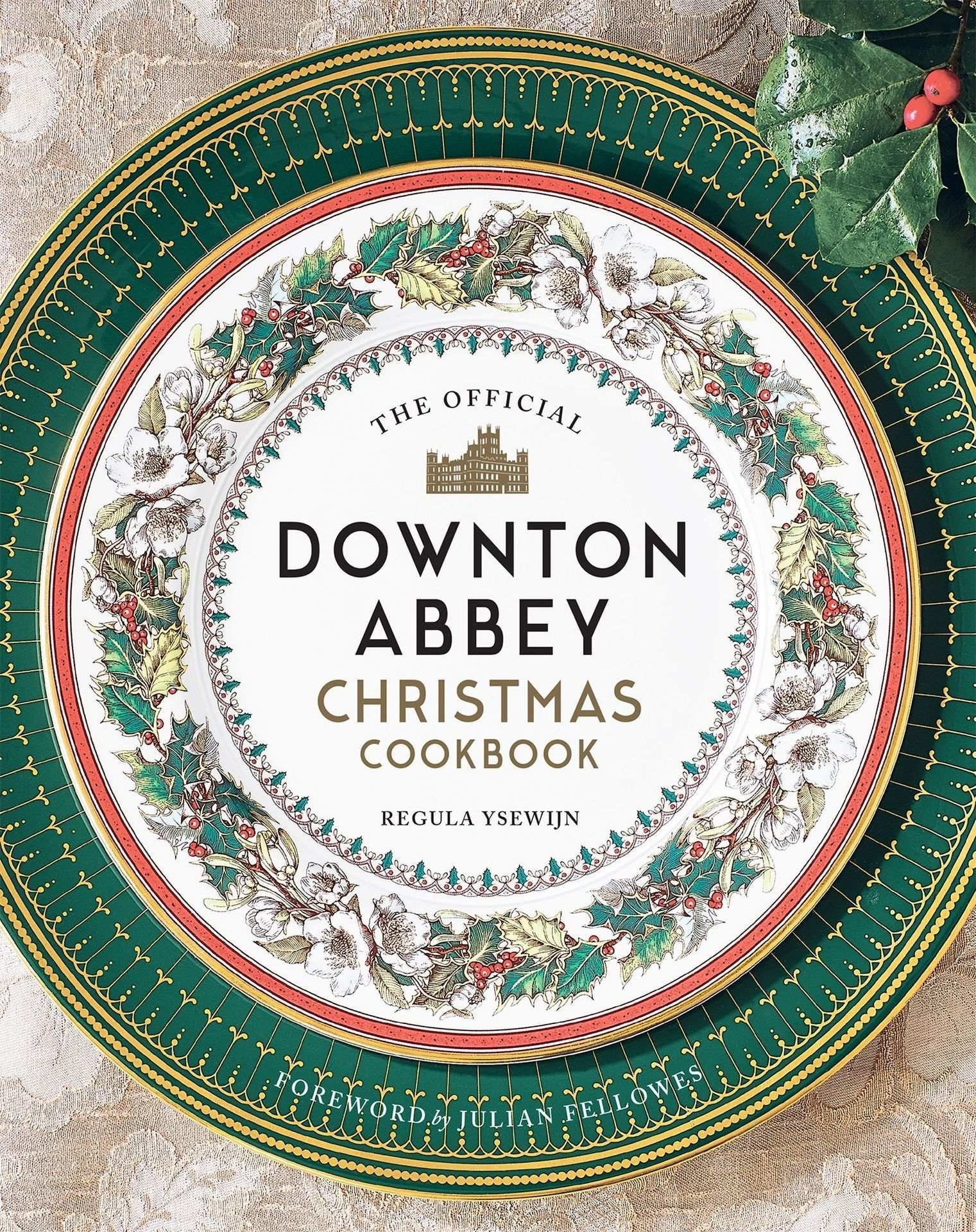 """Cover of """"The Official Downton Abbey Christmas Cookbook"""" by Weldon Owen & Regula Ysewijn"""