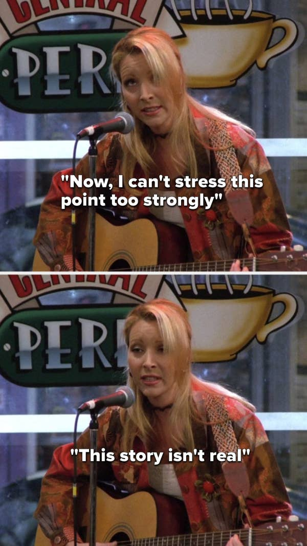 "Phoebe sings, ""Now, I can't stress this point too strongly, this story isn't real"""