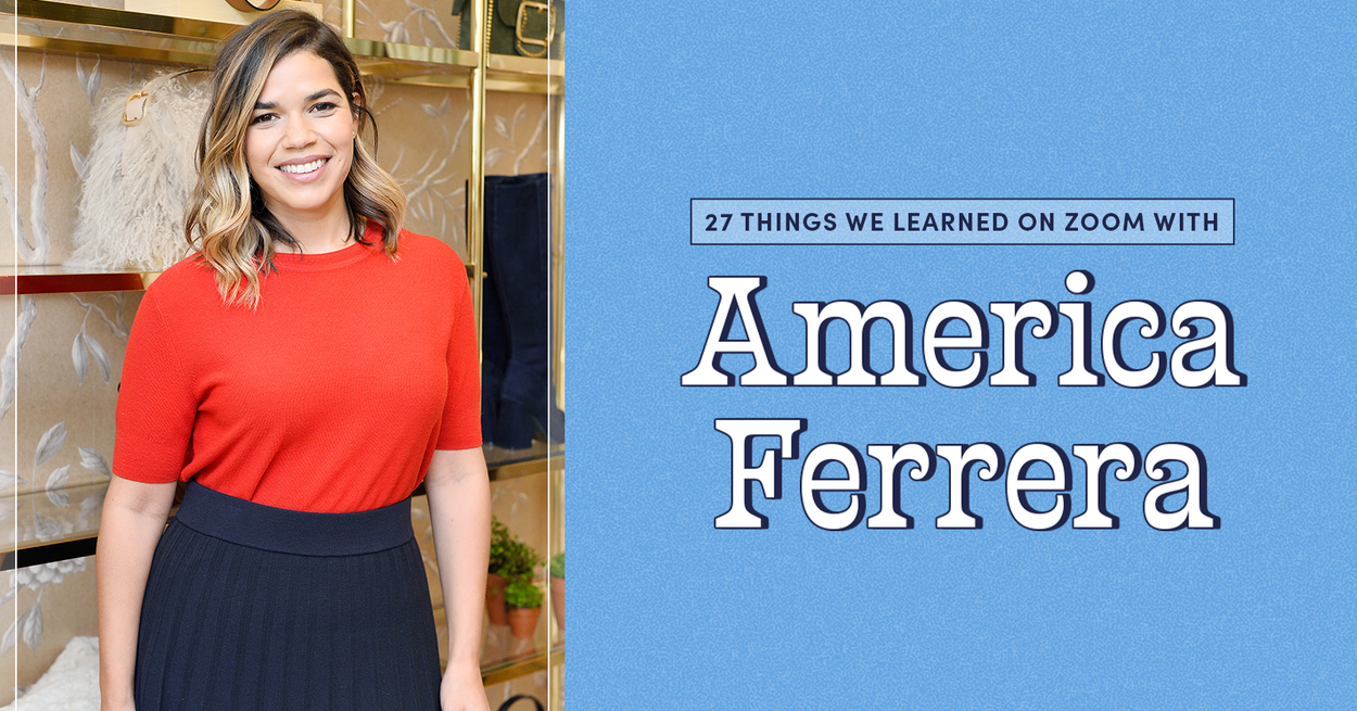 27 Things We Learned On Zoom With America Ferrera