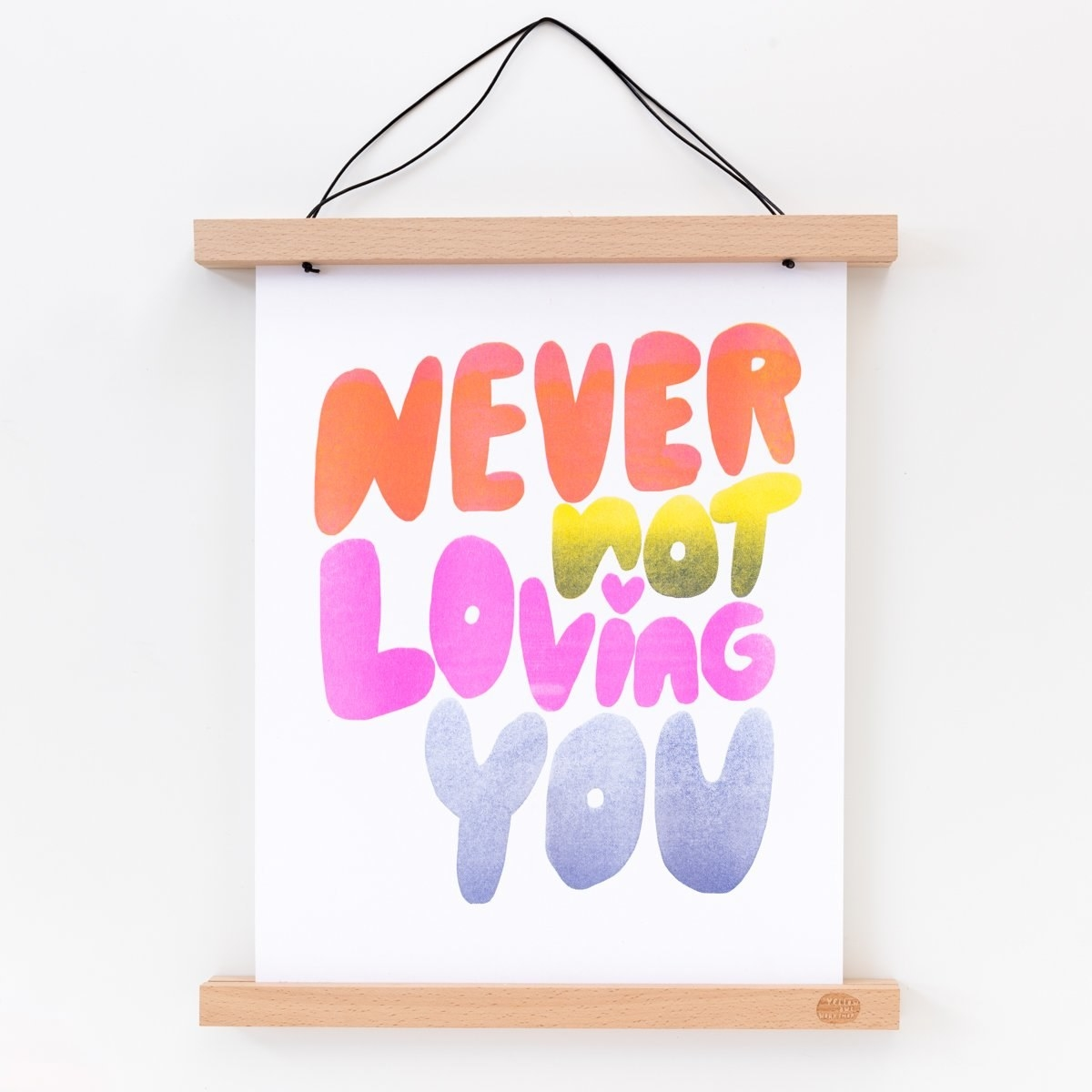 """A risograph with the words """"Never not loving you"""""""