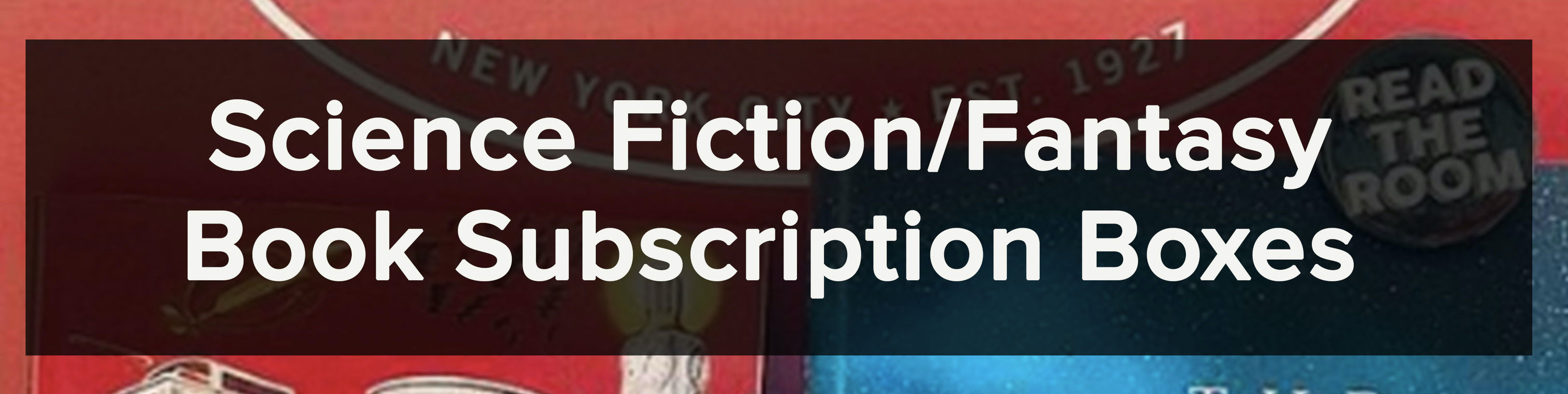 Science Fiction/Fantasy Book Subscription Boxes