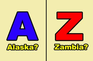 """Side-by-side of a giant blue A labeled """"Alaska?"""" and a giant red """"Z"""" labeled """"Zambia?"""""""
