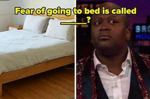 fear of going to bed is called?