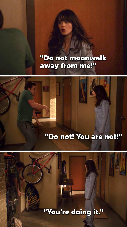 """As Nick panic moonwalks away, Jess says, """"Do not moonwalk away from me, do not, you are not, you're doing it"""""""