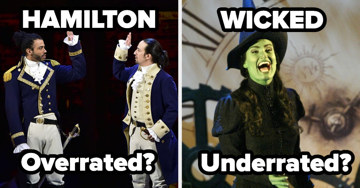 Do You Think These Musicals Are Super Overrated, Or Seriously Underrated?