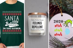 A split screen of a sweater that says Santa doesn't believe in you either a candle that says feelings repellent and an ornament that says 2020 stink stank stunk