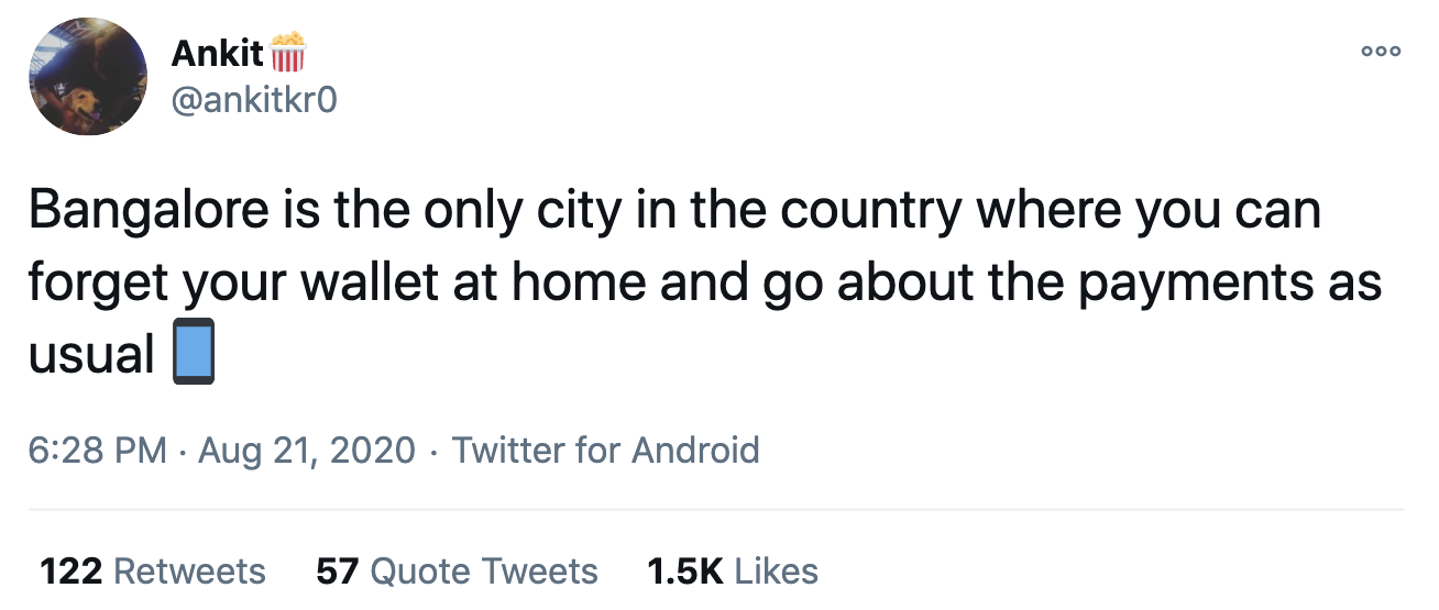 """Tweet: """"Bangalore is the only city in the country where you can forget your wallet at home and go about the payments as usual"""""""