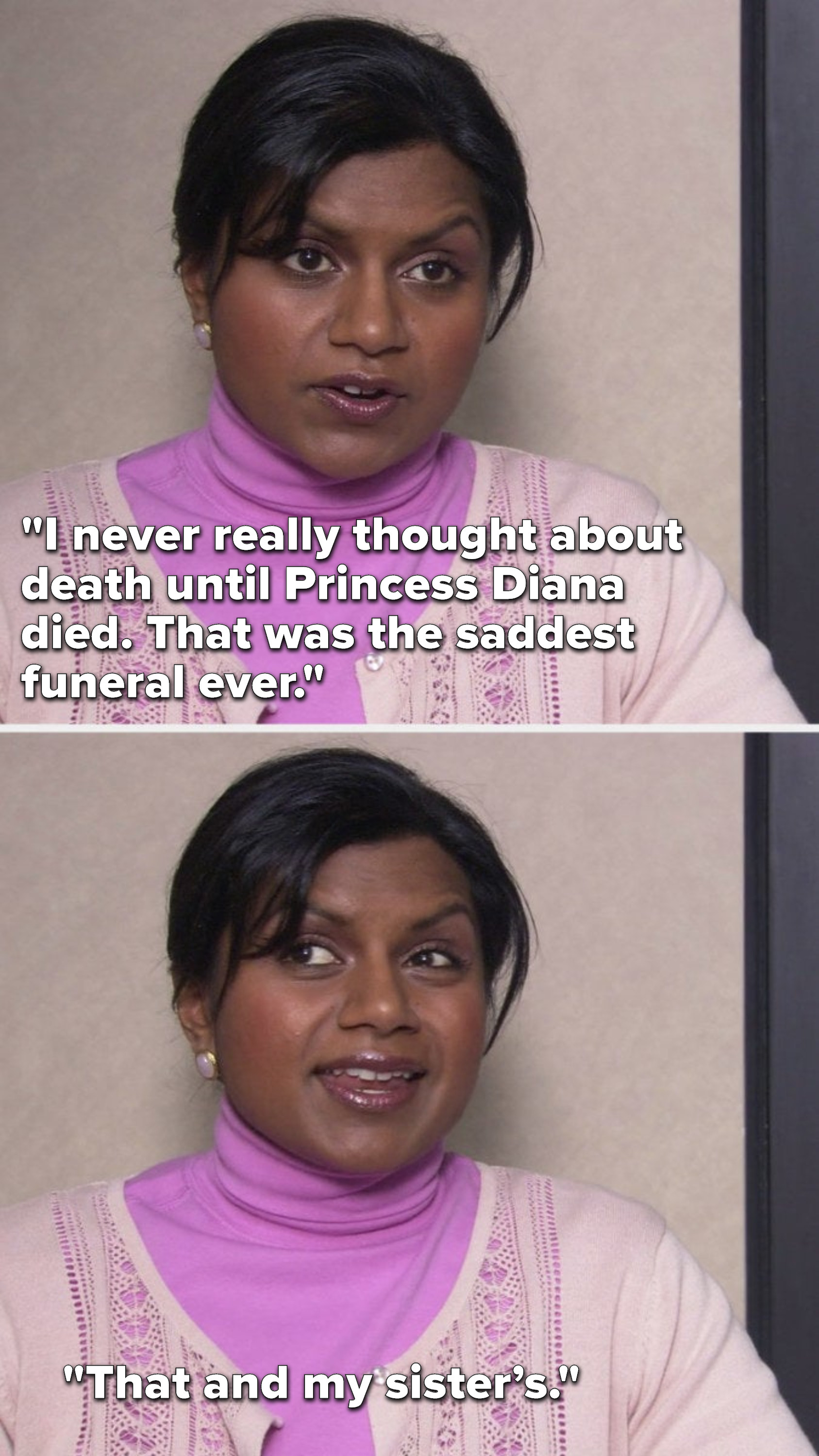 """Kelly says, """"I never really thought about death until Princess Diana died, that was the saddest funeral ever, that and my sister's"""""""