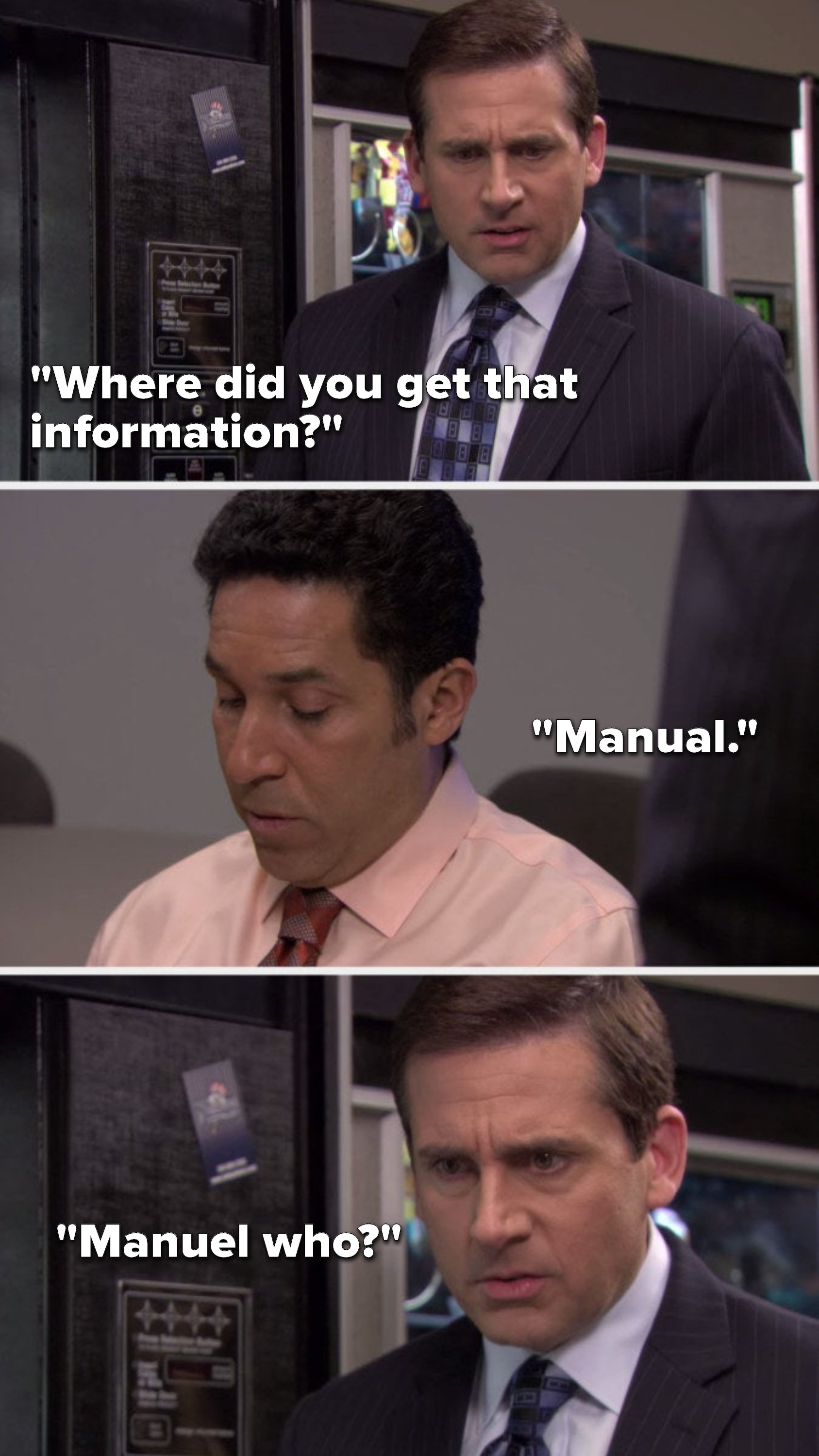 """Michael says, """"Where did you get that information,"""" Oscar says, """"Manual,"""" and Michael asks """"Manuel who"""""""