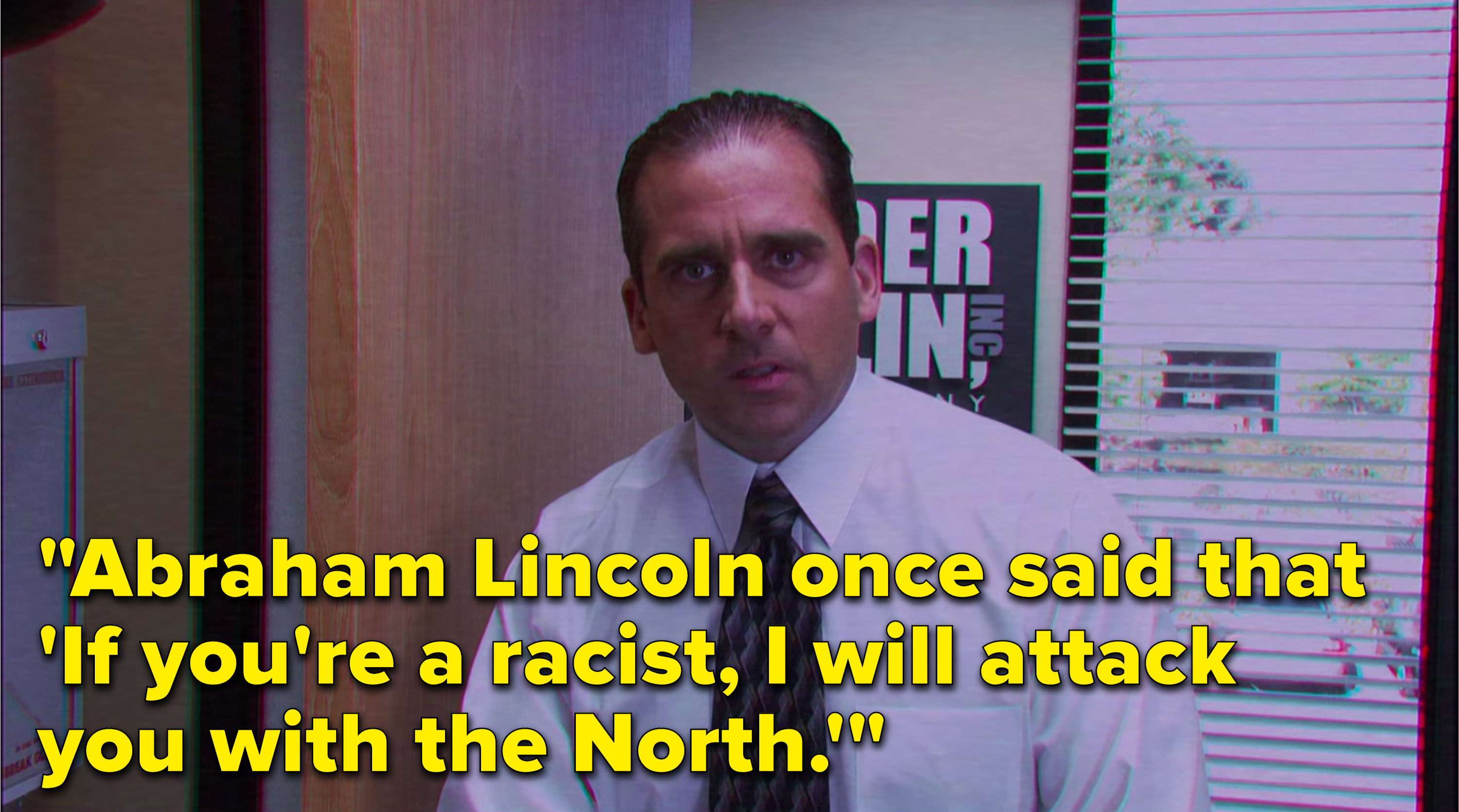 """Michael says, """"Abraham Lincoln once said that 'If you're a racist, I will attack you with the North'"""""""