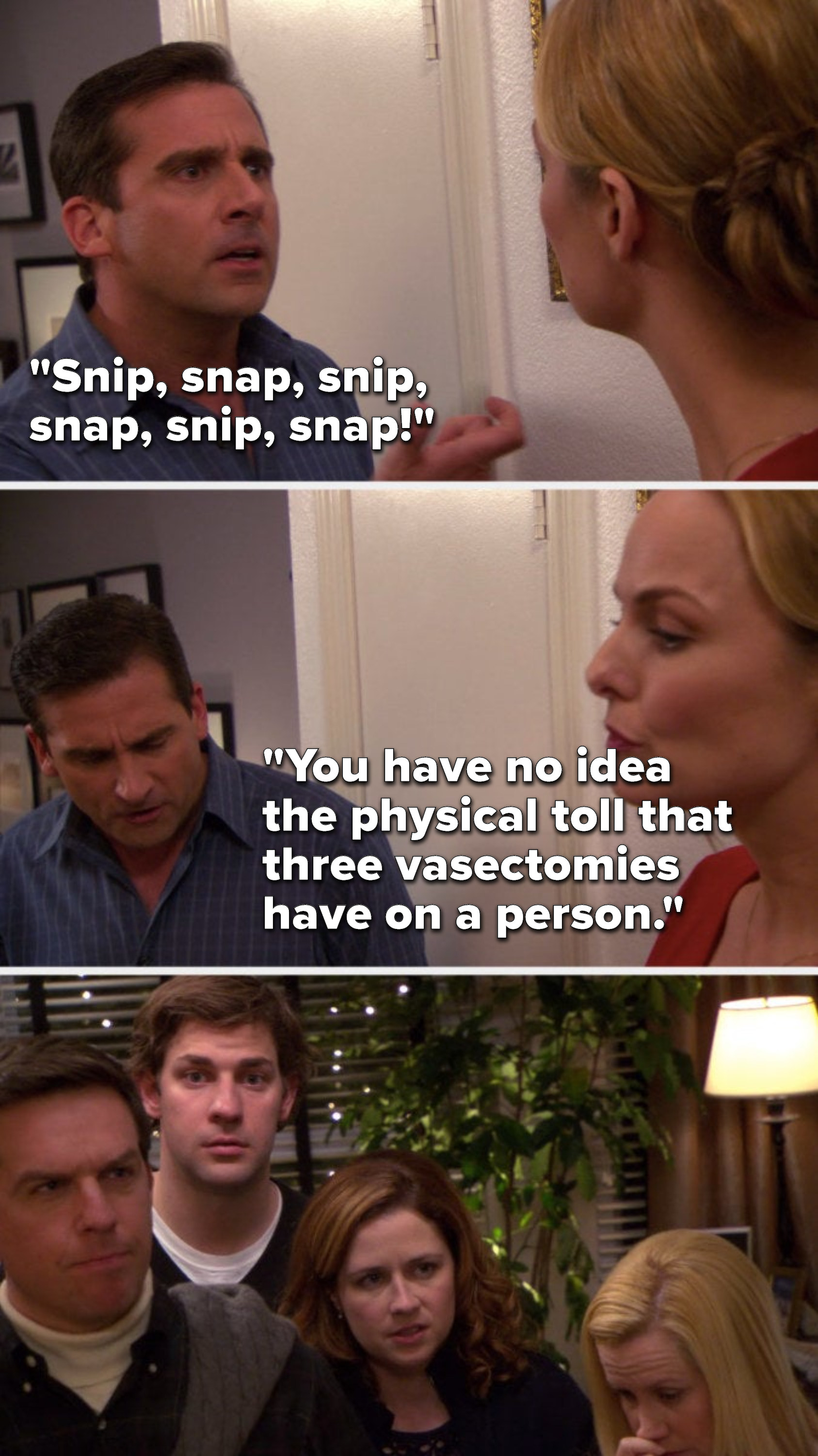 """Michael says, """"Snip, snap, snip, snap, snip, snap, you have no idea the physical toll that three vasectomies have on a person"""""""