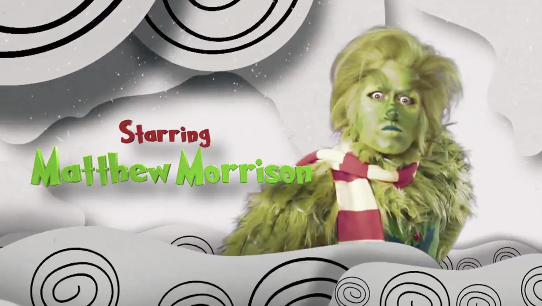 Matthew Morrison as the Grinch
