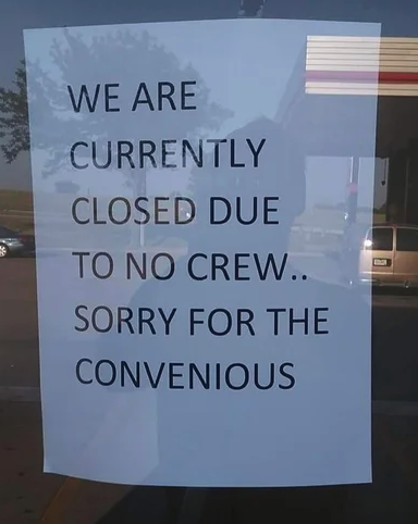 sign that reads we are closed sorry for the convenious