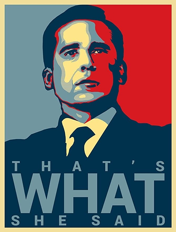 """A multicoloured poster of Michael Scott from The Office, with the words """"That's what she said"""""""