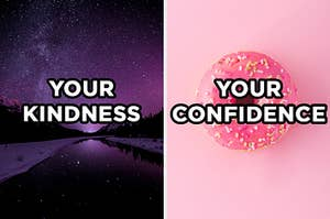 "On the left, a starry night sky labeled ""your kindness,"" and on the right a strawberry-frosted donut with sprinkles labeled ""you confidence"""