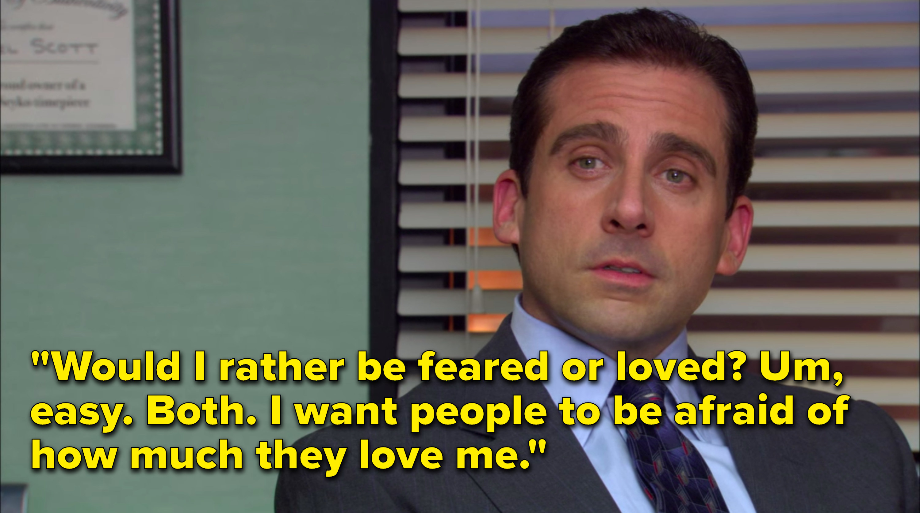 """Michael says, """"Would I rather be feared or loved, um, easy, both, I want people to be afraid of how much they love me"""""""