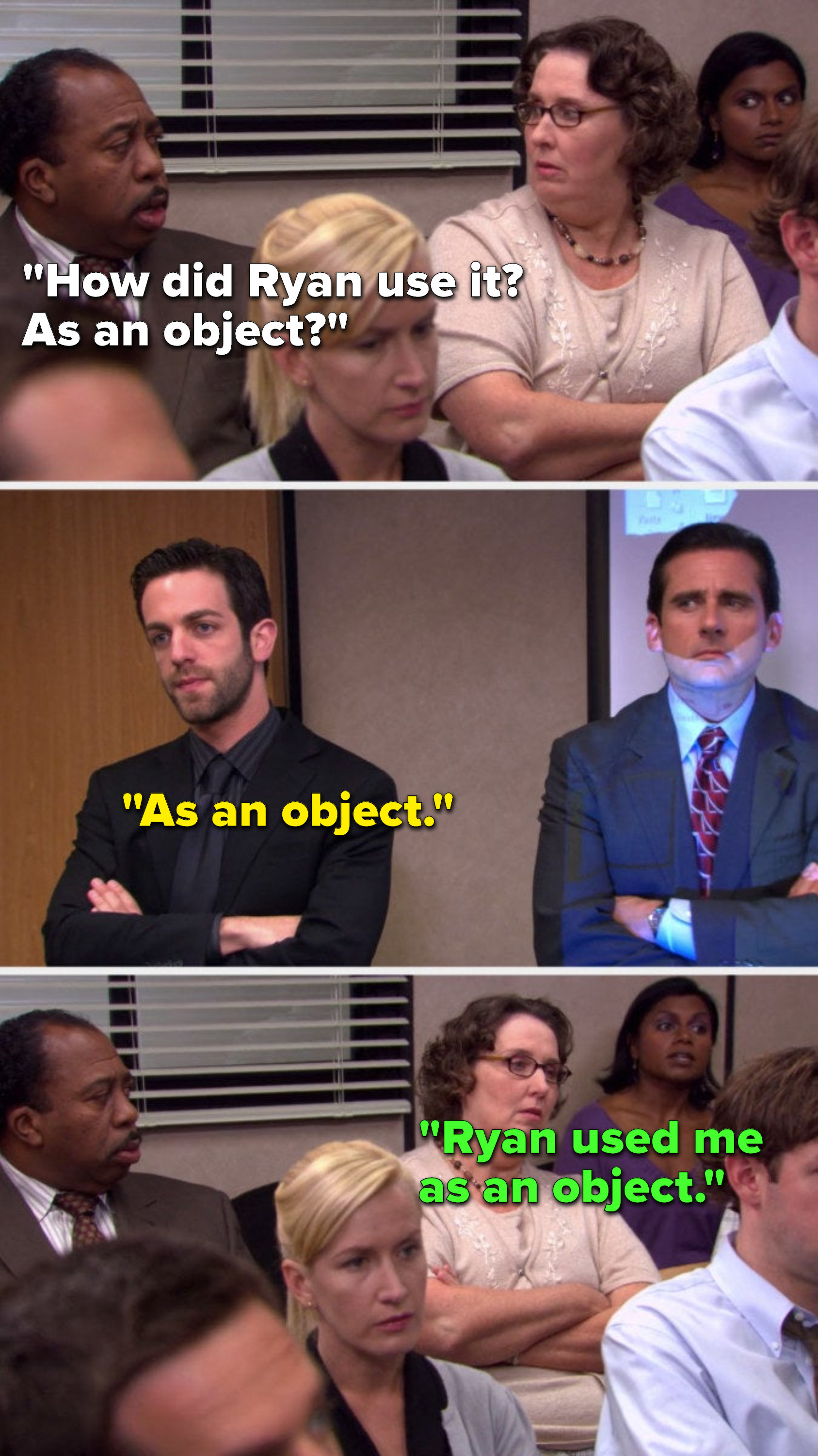 """Stanley asks, """"How did Ryan use it, as an object,"""" Ryan says, """"As an object"""" and Kelly says, """"Ryan used me as an object"""""""