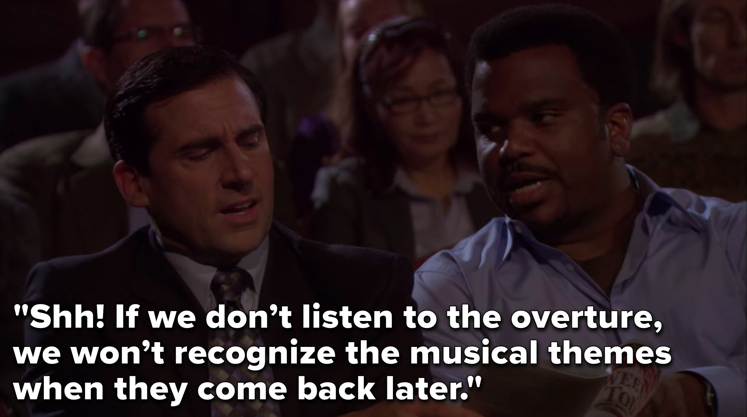 """Darryl says to Michael, """"Shh, if we don't listen to the overture, we won't recognize the musical themes when they come back later"""""""