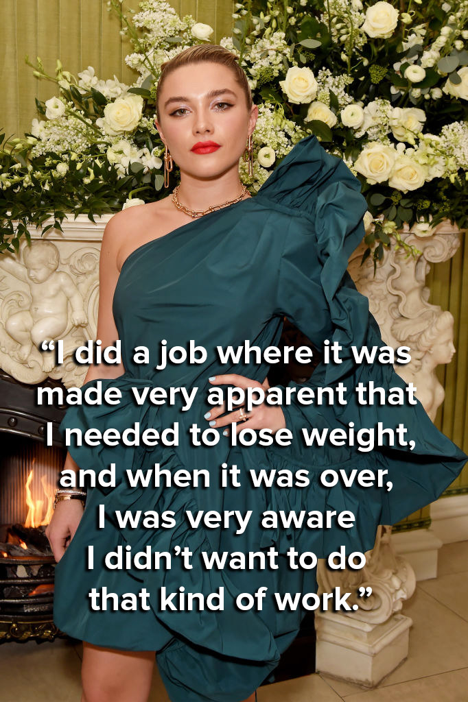 """""""I did a job where it was made very apparent that I needed to lose weight [by the team working on the production] and when it was over, I was very aware I didn't want to do that kind of work"""""""