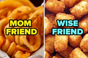 """Curly fries on the left with """"mom friend"""" written over it and tater tots on the right with """"wise friend"""" written over it"""