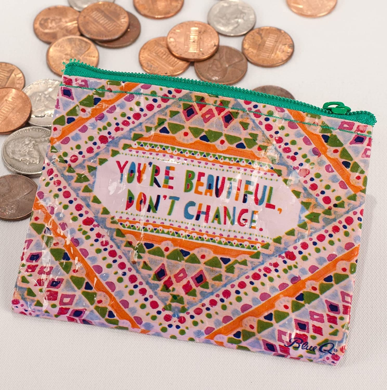 """zippered change purse with """"you're beautiful, don't change"""" on it"""