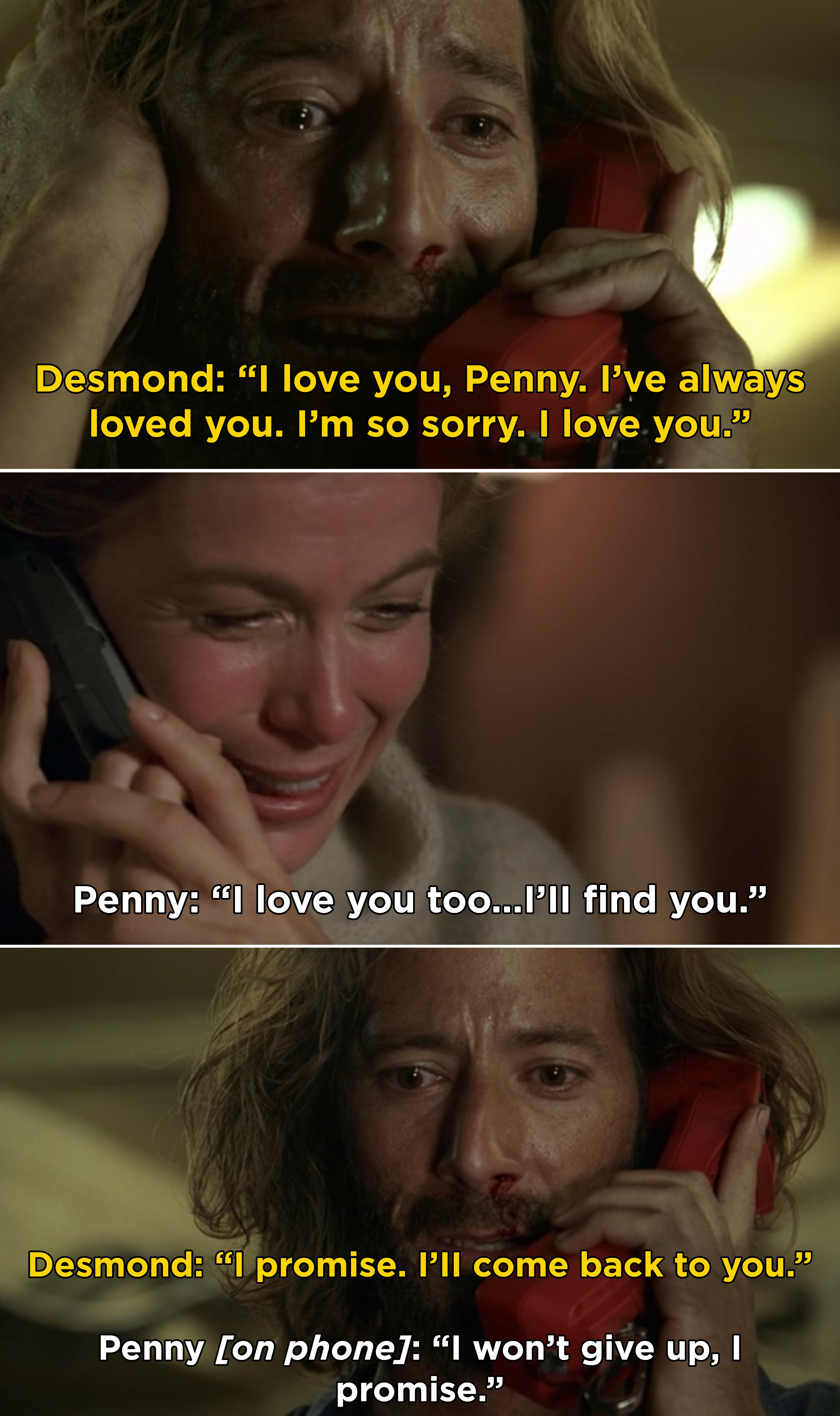 Desmond on the phone with Penny saying that he loves her and will come back to her