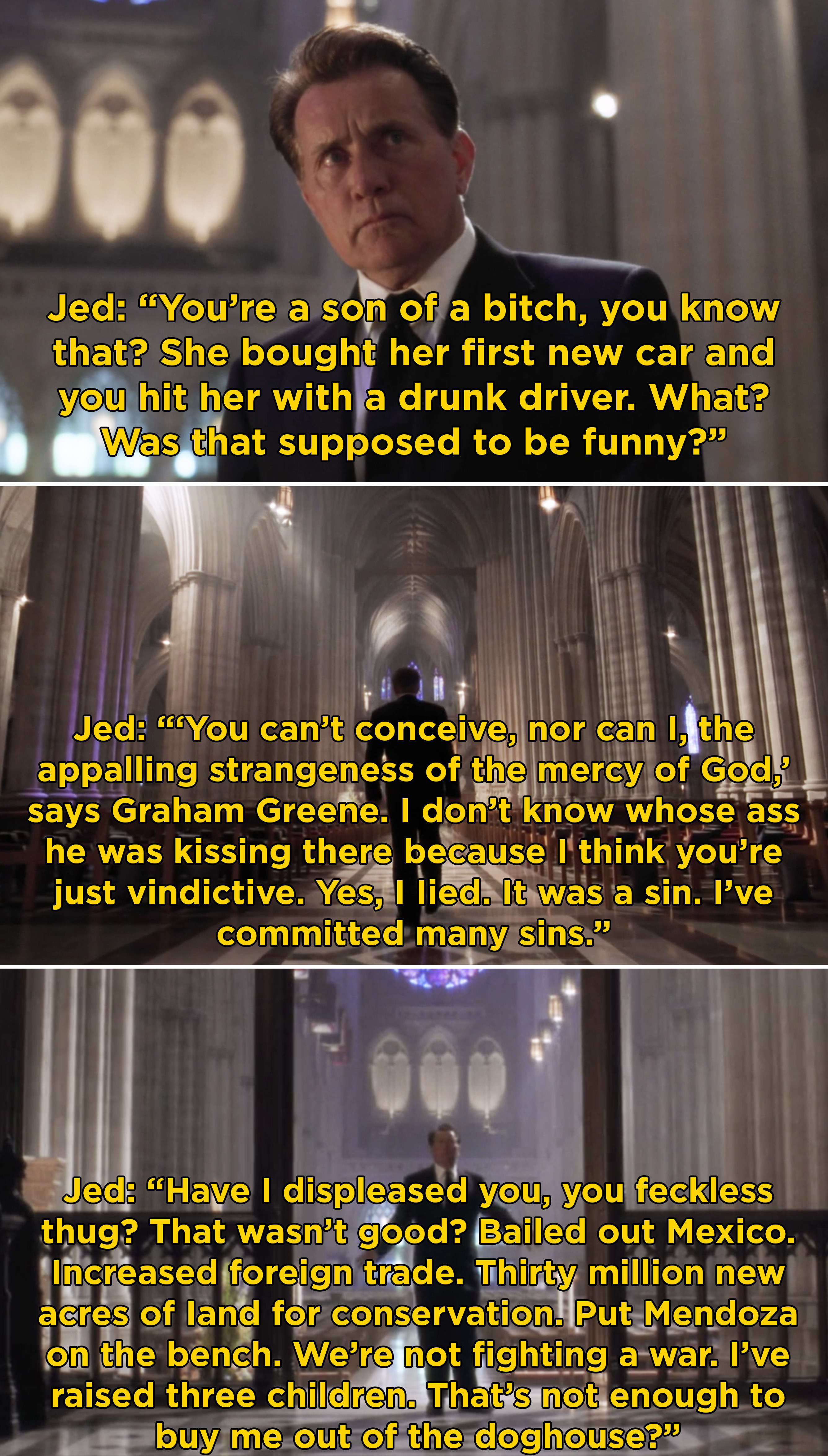 Jed in the cathedral talking to God about how it's unfair Mrs. Landingham died and what more can he possibly do to be on God's good side