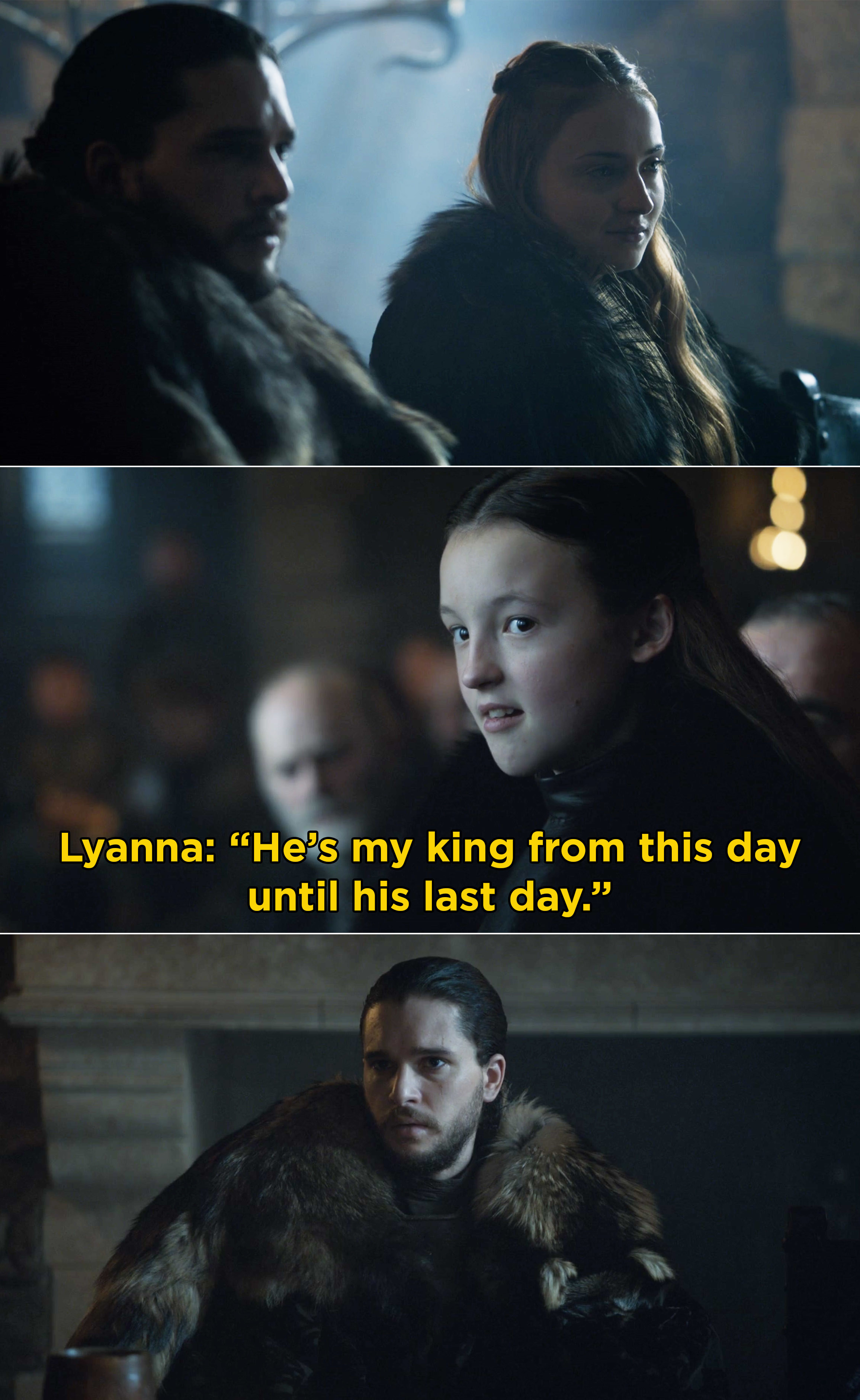 """Lyanna saying, """"He's my king from this day until his last day"""""""
