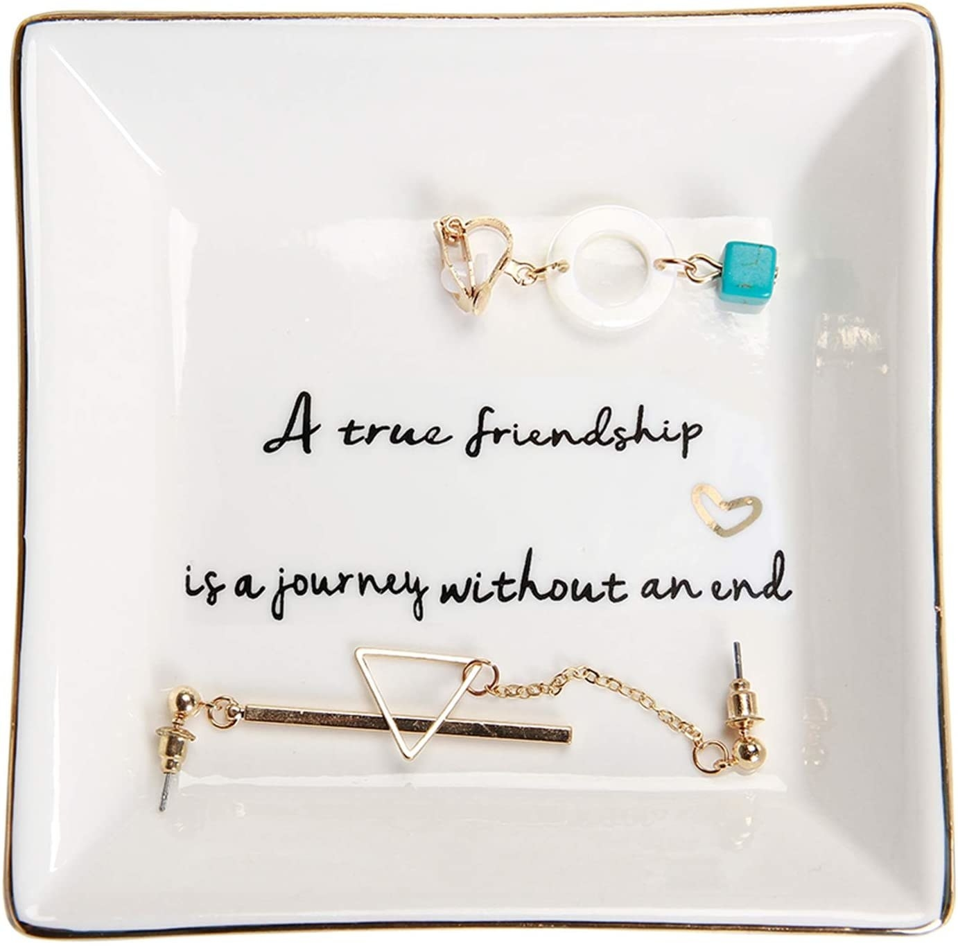 """Dish with earrings in it that reads: """"A true friendship is a journey without an end"""""""