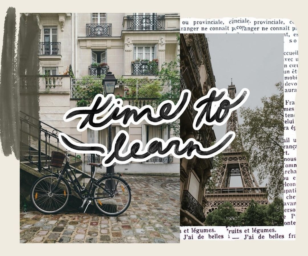"a collage of two different pictures, a building with a bike and the Eiffel tower, with ""time to learn"" written across the graphic"