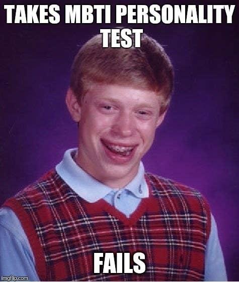 Takes MBTI personality test, fails