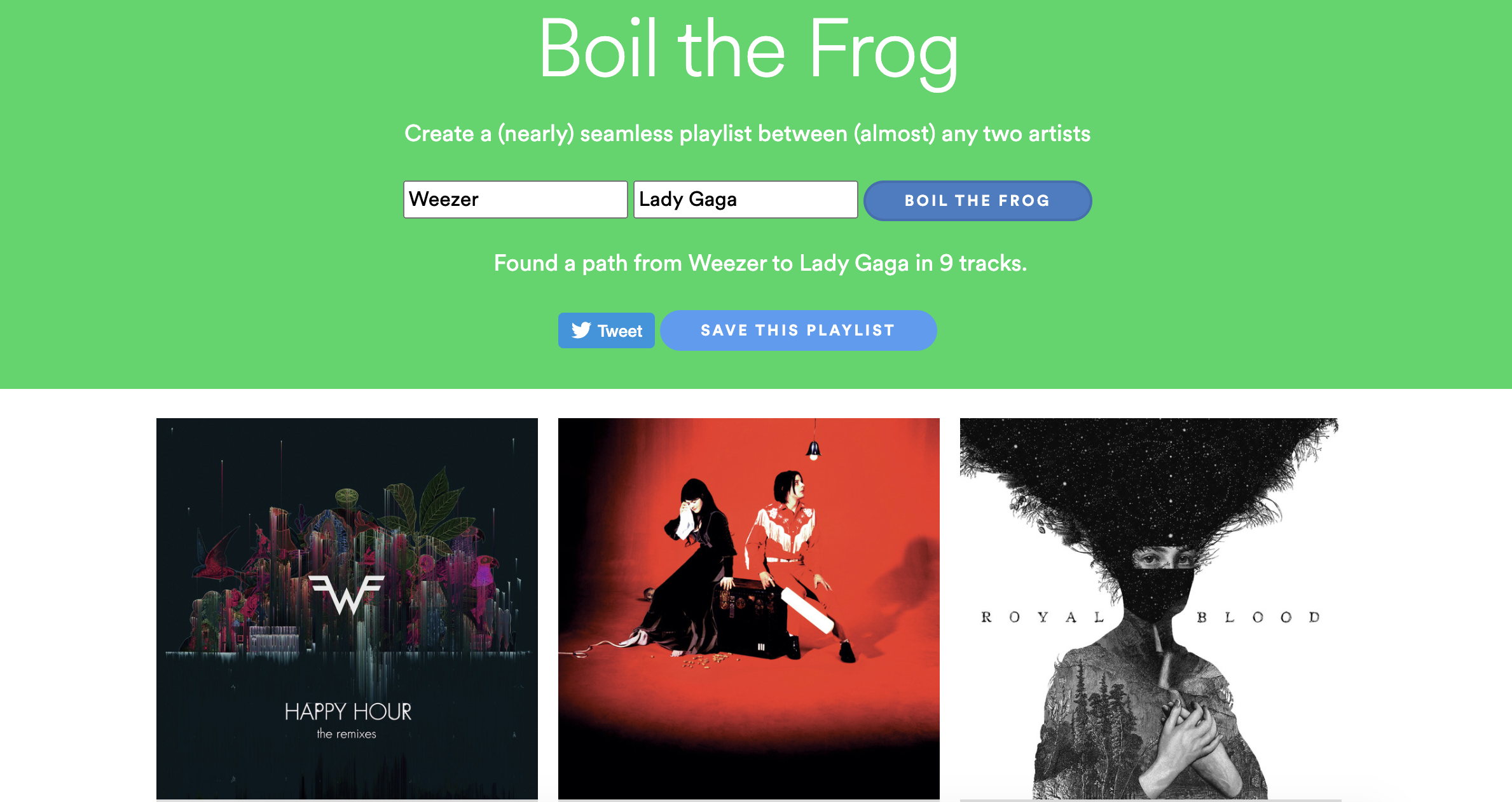 """Weezer and Lady Gaga put in as the artists and a """"boil the frog"""" button which gives a list of songs to connect them"""