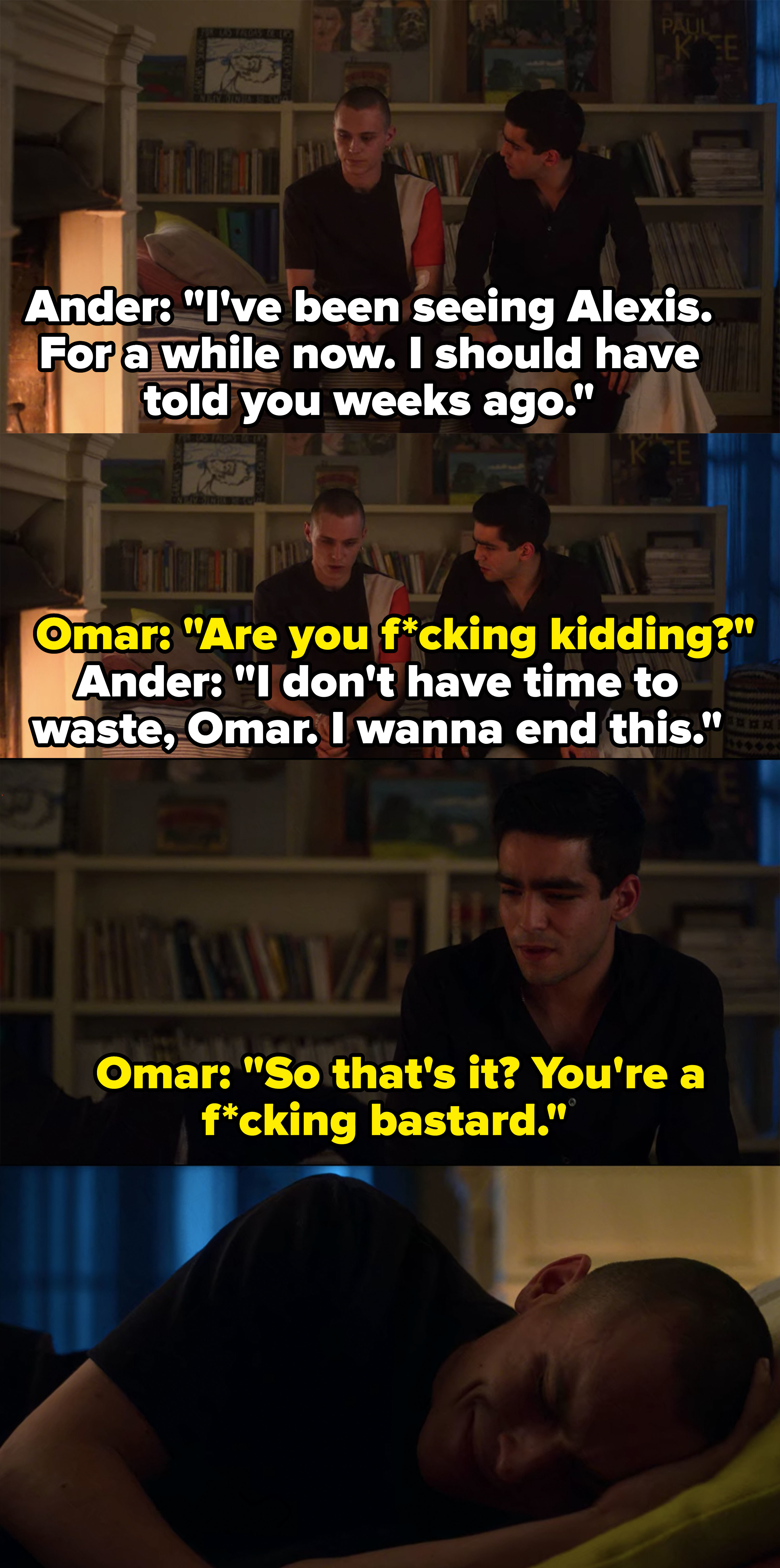 Ander lies to Omar and says he's cheating on him so that he can avoid confronting Omar over his actual cheating, Omar calls him a bastard and Ander turns away sobbing