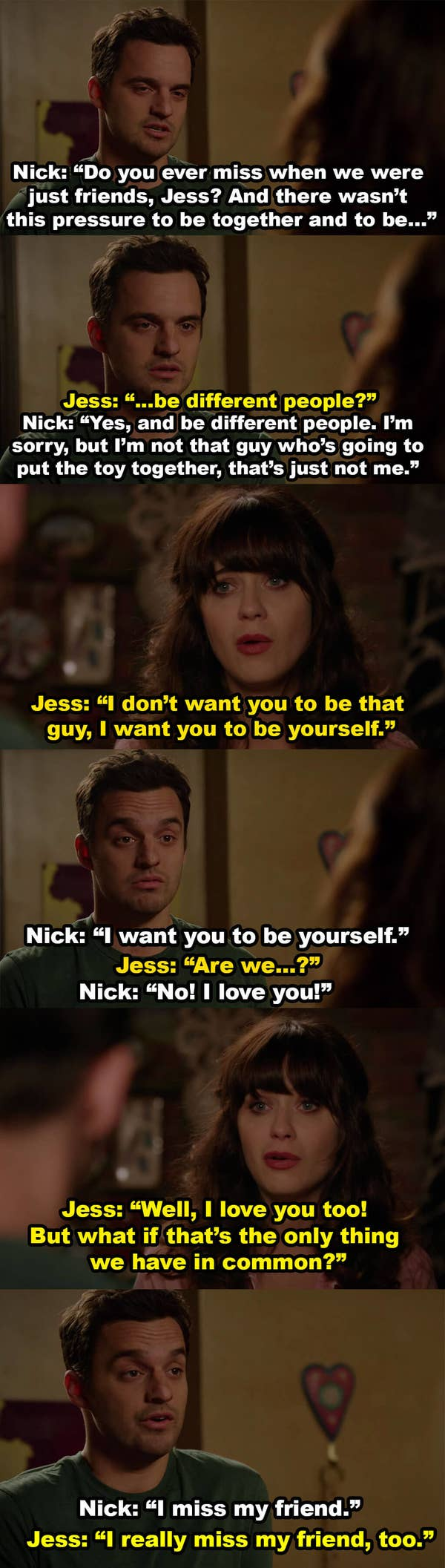 Nick and Jess say they miss when they were just friends and didn't have to change for each other, and Jess says maybe them loving each other is all they have in common