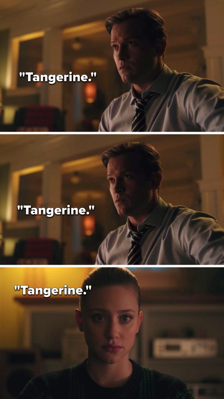 """Charles says to Betty, """"Tangerine, tangerine, tangerine"""""""