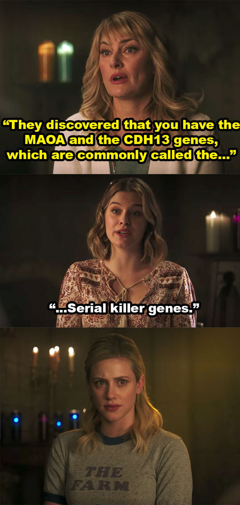 """Alice says Betty has """"the MAOA and CDH13 genes, commonly called the"""" then Polly interrupted to finish """"serial killer genes"""""""
