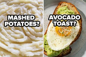 mashed potatoes and avocadoes